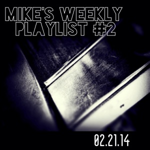 Mike's Weekly Playlist #2